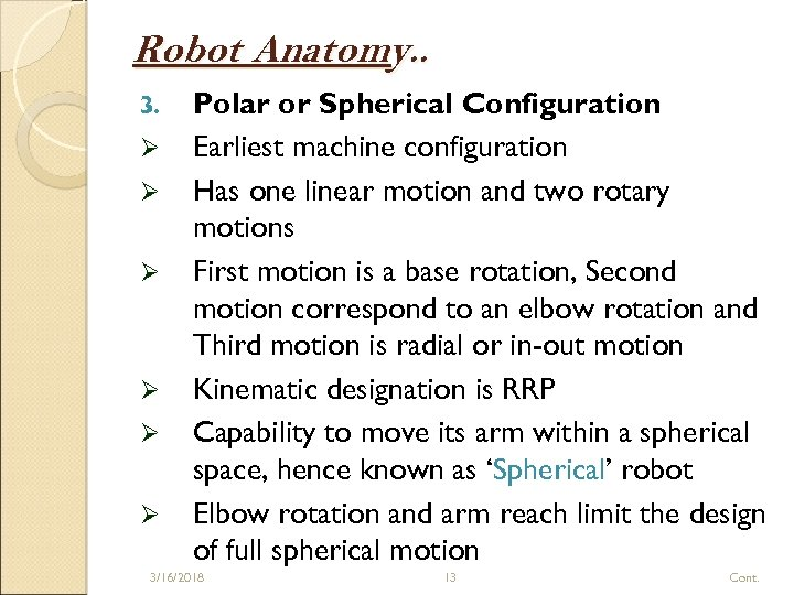 Robot Anatomy. . 3. Ø Ø Ø Polar or Spherical Configuration Earliest machine configuration