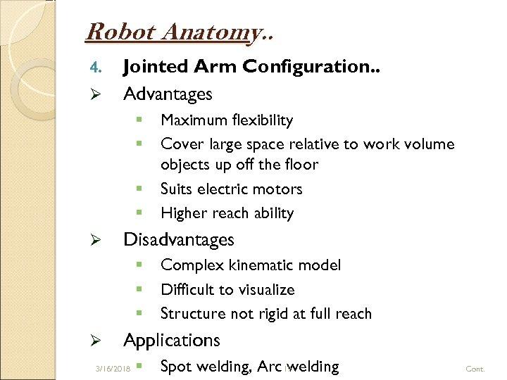 Robot Anatomy. . 4. Ø Jointed Arm Configuration. . Advantages § § Ø Disadvantages