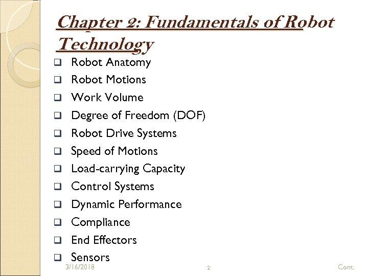 Chapter 2: Fundamentals of Robot Technology q q q Robot Anatomy Robot Motions Work