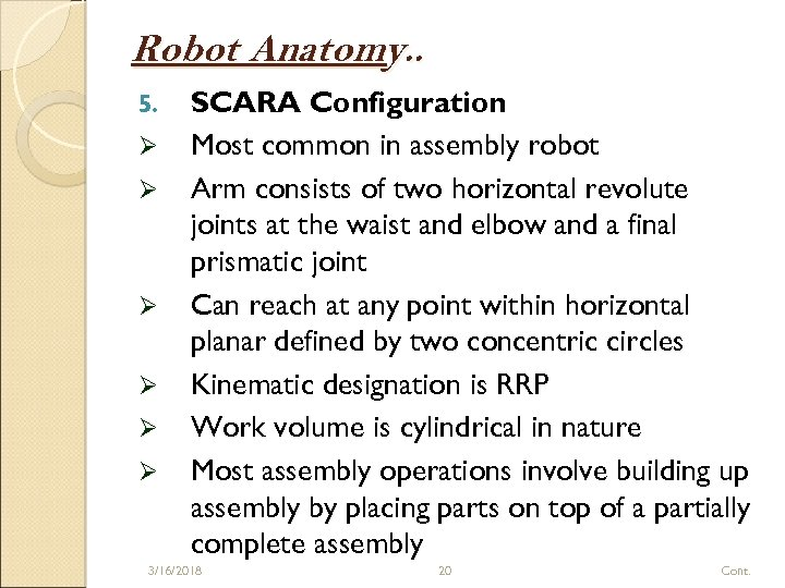 Robot Anatomy. . 5. Ø Ø Ø SCARA Configuration Most common in assembly robot
