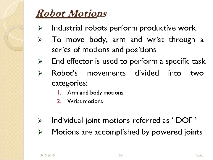 Robot Motions Ø Ø Industrial robots perform productive work To move body, arm and