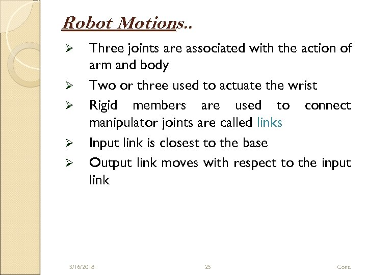 Robot Motions. . Ø Ø Ø Three joints are associated with the action of
