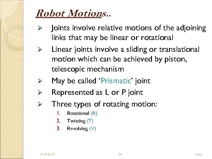 Robot Motions. . Ø Ø Ø Joints involve relative motions of the adjoining links