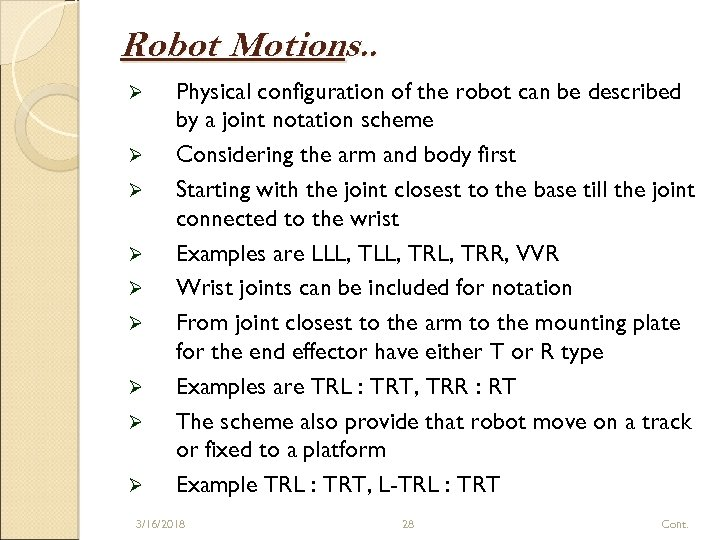 Robot Motions. . Ø Ø Ø Ø Ø Physical configuration of the robot can