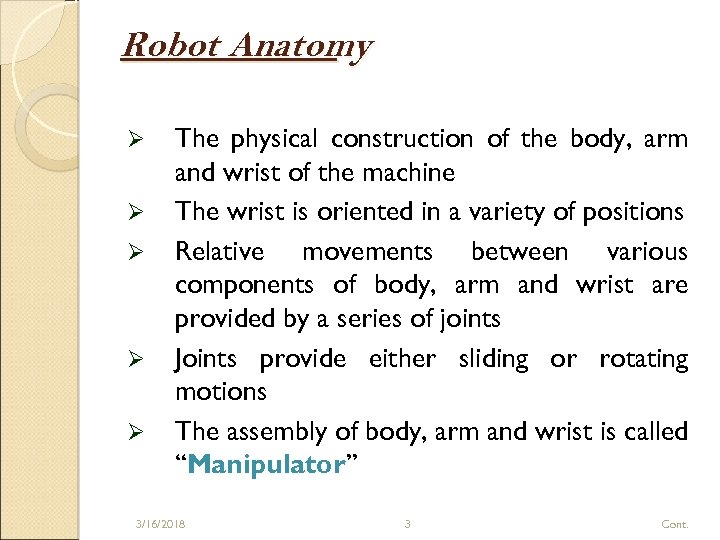 Robot Anatomy Ø Ø Ø The physical construction of the body, arm and wrist