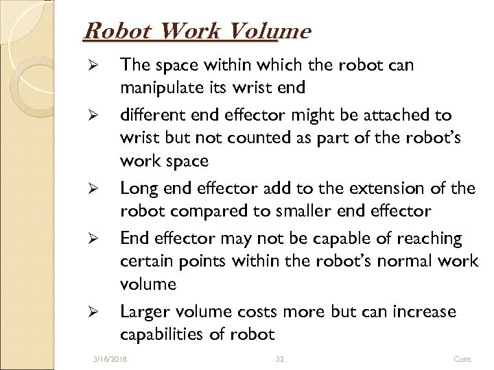 Robot Work Volume Ø Ø Ø The space within which the robot can manipulate