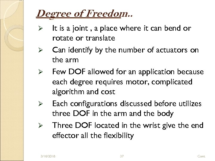 Degree of Freedom. . Ø Ø Ø It is a joint , a place