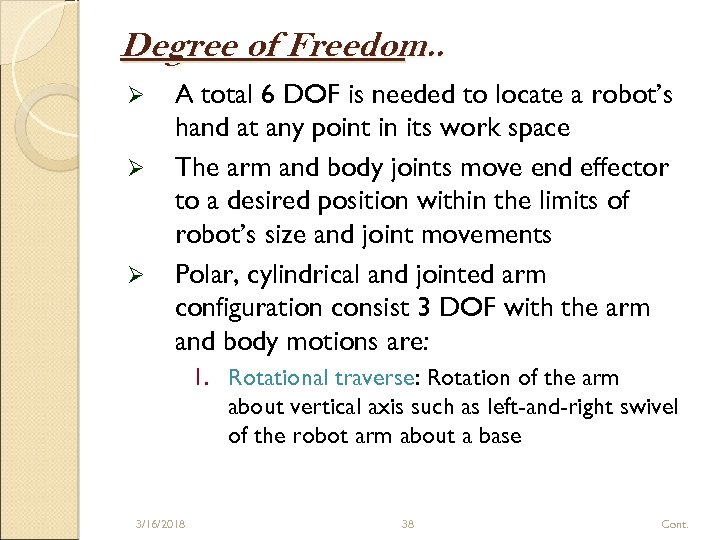 Degree of Freedom. . Ø Ø Ø A total 6 DOF is needed to