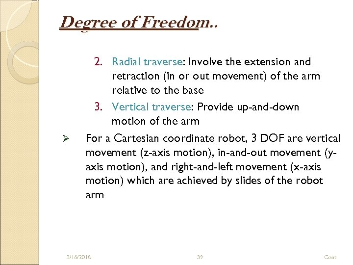Degree of Freedom. . Ø 2. Radial traverse: Involve the extension and retraction (in