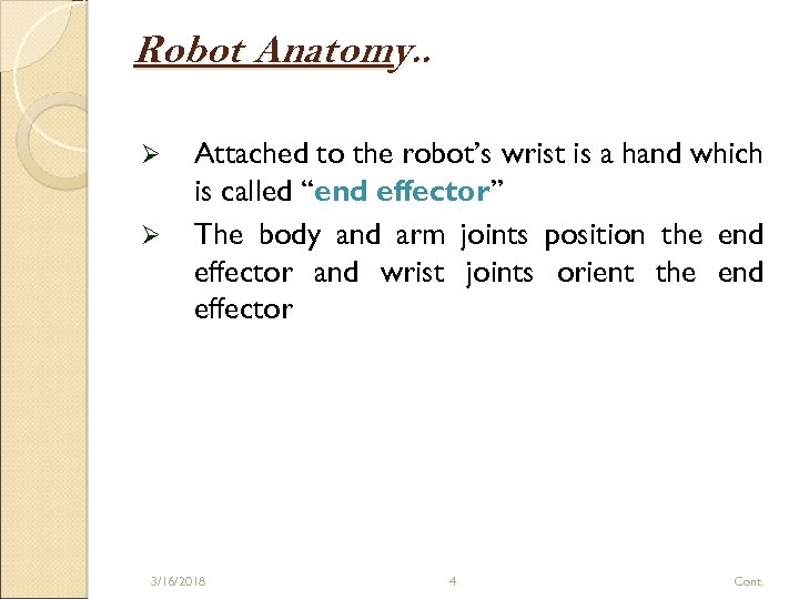 Robot Anatomy. . Ø Ø Attached to the robot's wrist is a hand which