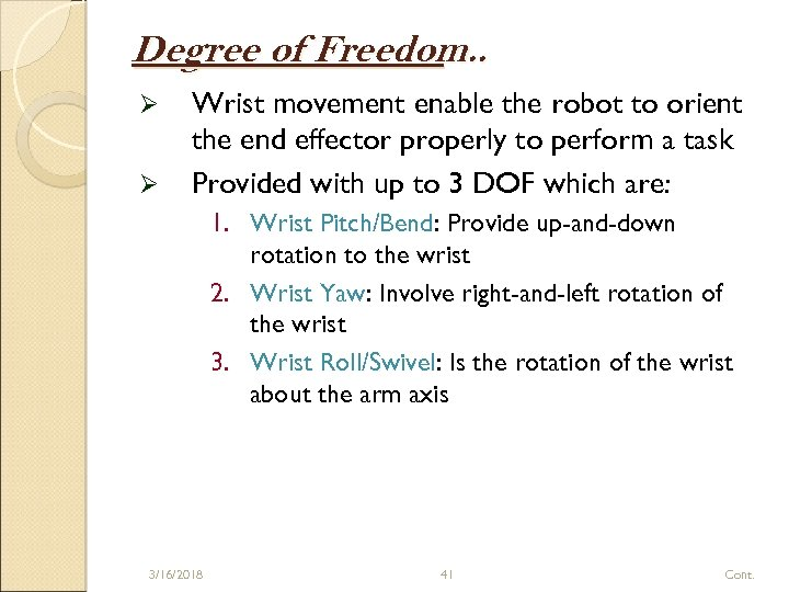 Degree of Freedom. . Ø Ø Wrist movement enable the robot to orient the