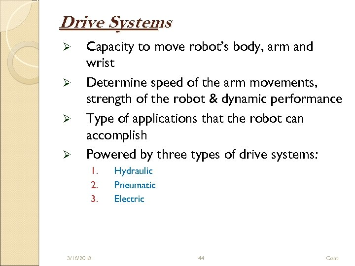Drive Systems Ø Ø Capacity to move robot's body, arm and wrist Determine speed