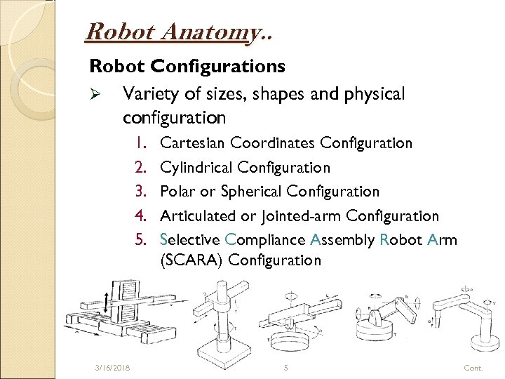 Robot Anatomy. . Robot Configurations Ø Variety of sizes, shapes and physical configuration 1.