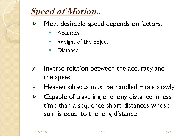 Speed of Motion. . Ø Most desirable speed depends on factors: § § §