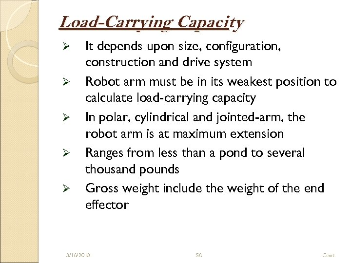 Load-Carrying Capacity Ø Ø Ø It depends upon size, configuration, construction and drive system