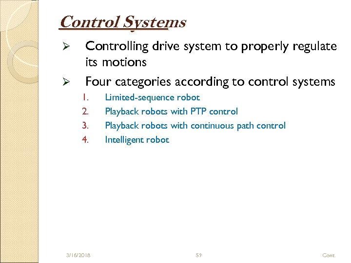 Control Systems Ø Ø Controlling drive system to properly regulate its motions Four categories