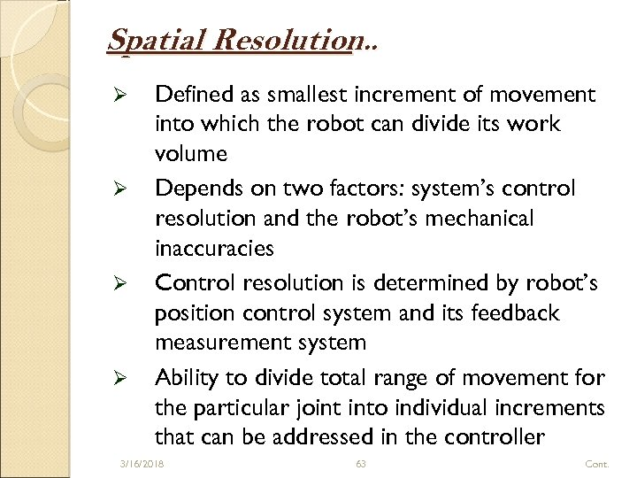 Spatial Resolution. . Ø Ø Defined as smallest increment of movement into which the