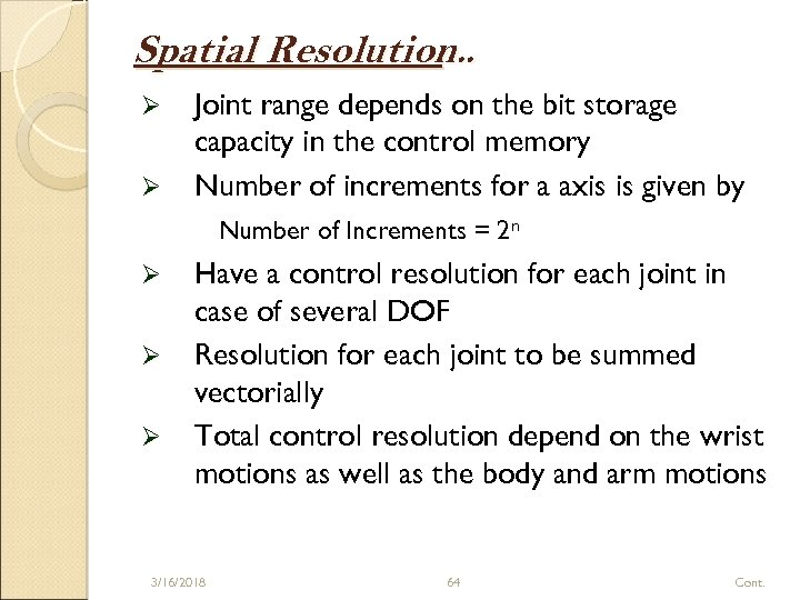 Spatial Resolution. . Ø Ø Joint range depends on the bit storage capacity in