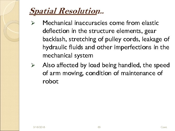 Spatial Resolution. . Ø Ø Mechanical inaccuracies come from elastic deflection in the structure