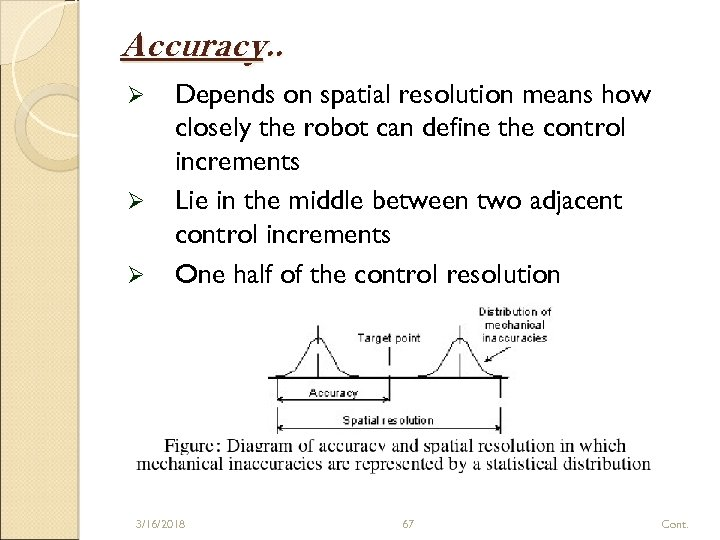 Accuracy. . Ø Ø Ø Depends on spatial resolution means how closely the robot