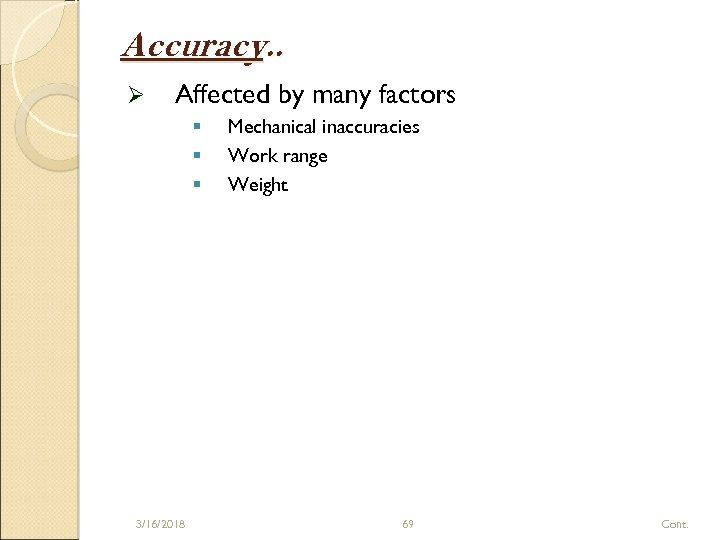 Accuracy. . Ø Affected by many factors § § § 3/16/2018 Mechanical inaccuracies Work