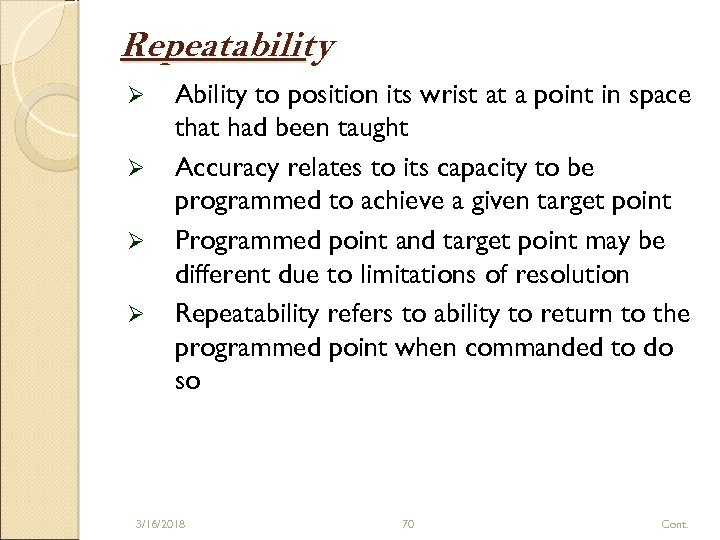 Repeatability Ø Ø Ability to position its wrist at a point in space that