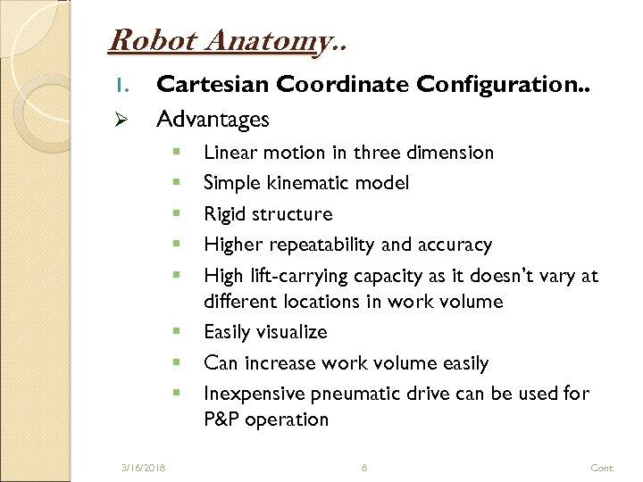 Robot Anatomy. . 1. Ø Cartesian Coordinate Configuration. . Advantages § § § §