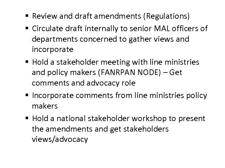 § Review and draft amendments (Regulations) § Circulate draft internally to senior MAL officers