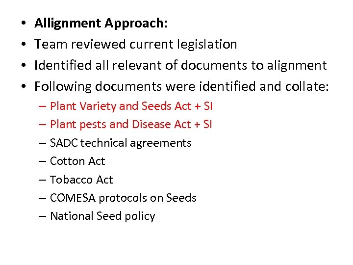 • • Allignment Approach: Team reviewed current legislation Identified all relevant of documents