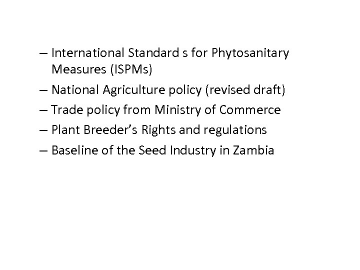– International Standard s for Phytosanitary Measures (ISPMs) – National Agriculture policy (revised draft)