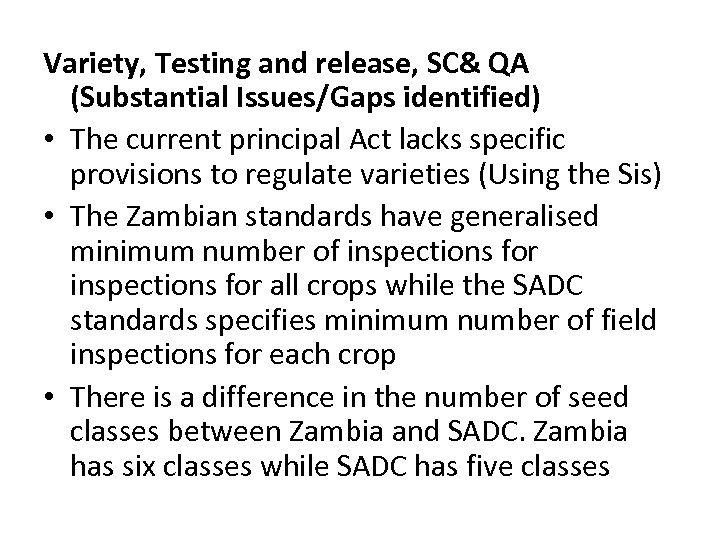 Variety, Testing and release, SC& QA (Substantial Issues/Gaps identified) • The current principal Act