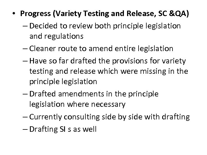 • Progress (Variety Testing and Release, SC &QA) – Decided to review both