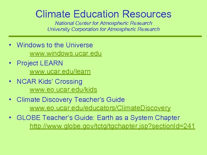 Climate Education Resources National Center for Atmospheric Research University Corporation for Atmospheric Research •