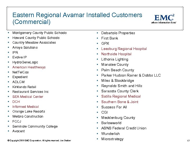 Eastern Regional Avamar Installed Customers (Commercial) Montgomery County Public Schools Howard County Public Schools