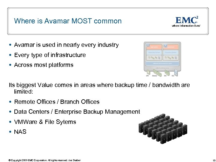 Where is Avamar MOST common Avamar is used in nearly every industry Every type