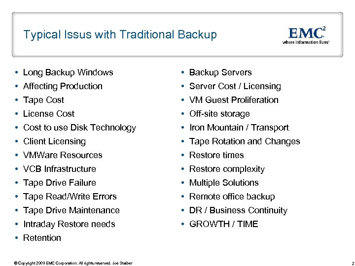 Typical Issus with Traditional Backup Long Backup Windows Backup Servers Affecting Production Server Cost