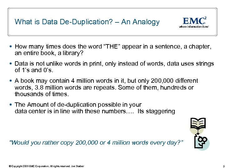 "What is Data De-Duplication? – An Analogy How many times does the word ""THE"""