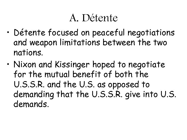 reagans change toward dtente essay Reagan's second term embrace of detente (or detente light, if you want) and especially the leadership of ghwb and baker in the following term allowed the soviet union's mostly peaceful collapse.