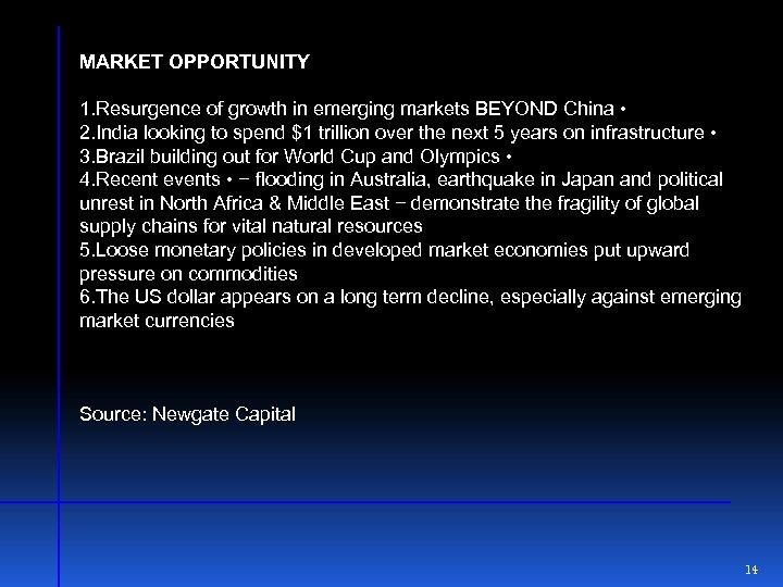 MARKET OPPORTUNITY 1. Resurgence of growth in emerging markets BEYOND China • 2. India