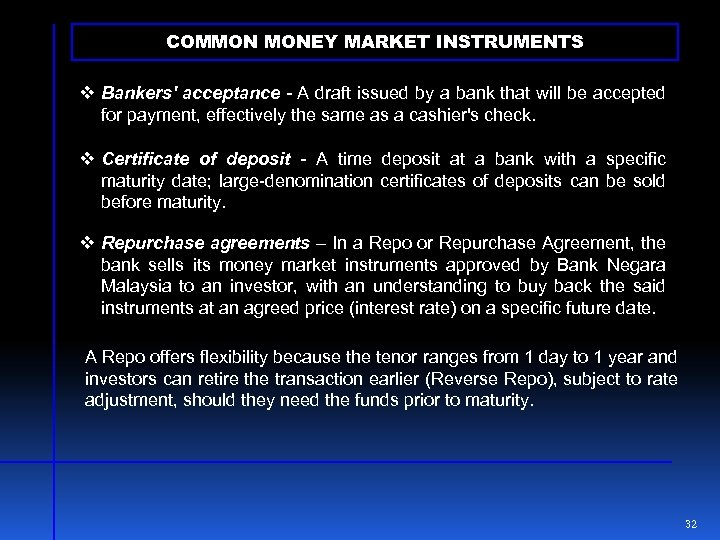 COMMON MONEY MARKET INSTRUMENTS v Bankers' acceptance - A draft issued by a bank