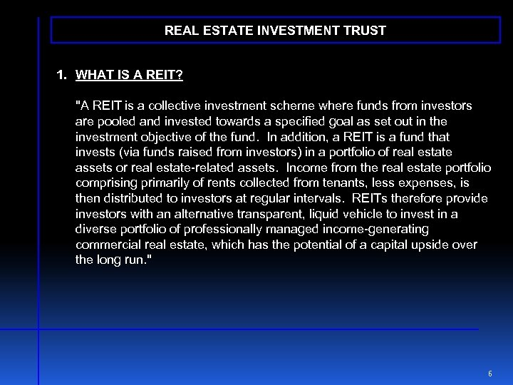 REAL ESTATE INVESTMENT TRUST 1. WHAT IS A REIT?