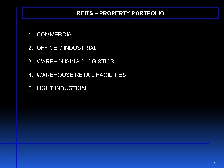 REITS – PROPERTY PORTFOLIO 1. COMMERCIAL 2. OFFICE / INDUSTRIAL 3. WAREHOUSING / LOGISTICS