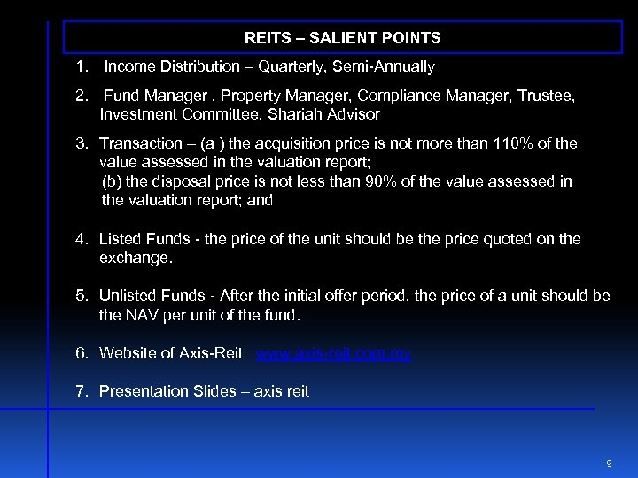 REITS – SALIENT POINTS 1. Income Distribution – Quarterly, Semi-Annually 2. Fund Manager ,