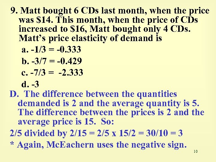 9. Matt bought 6 CDs last month, when the price was $14. This month,