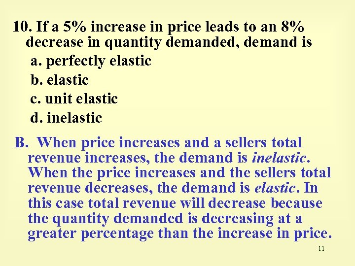 10. If a 5% increase in price leads to an 8% decrease in quantity