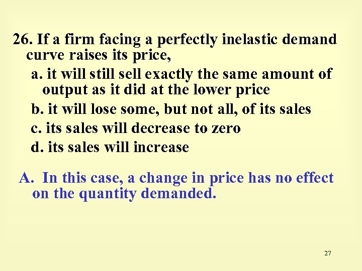 26. If a firm facing a perfectly inelastic demand curve raises its price, a.