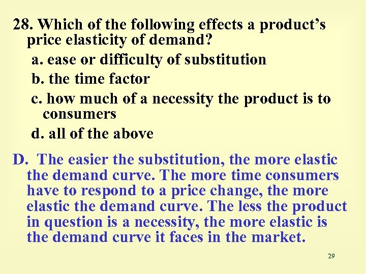 28. Which of the following effects a product's price elasticity of demand? a. ease