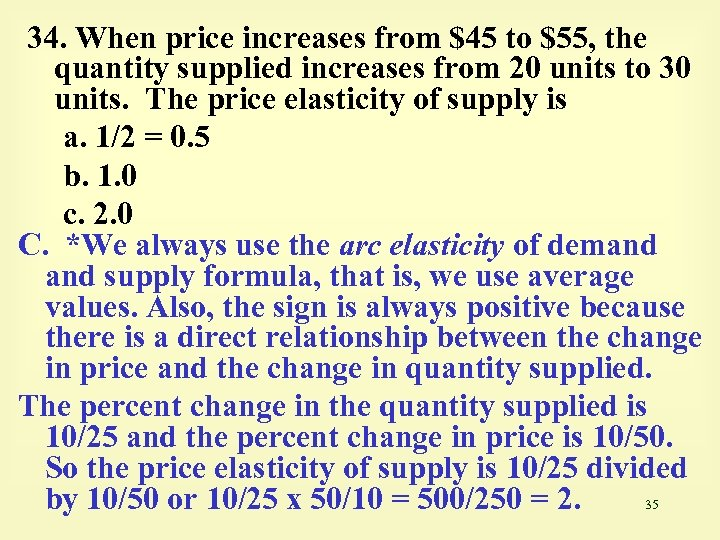 34. When price increases from $45 to $55, the quantity supplied increases from 20