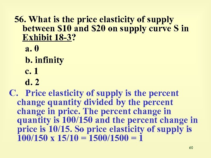 56. What is the price elasticity of supply between $10 and $20 on supply