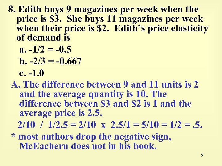 8. Edith buys 9 magazines per week when the price is $3. She buys